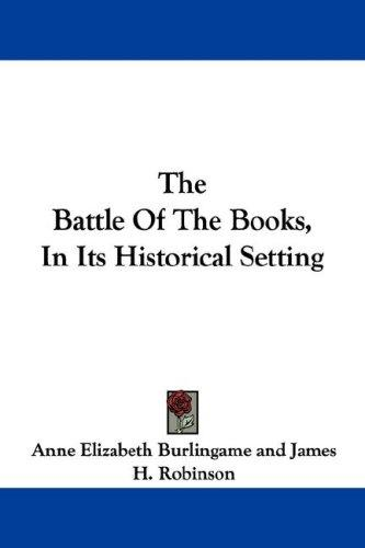 The Battle Of The Books, In Its Historical Setting