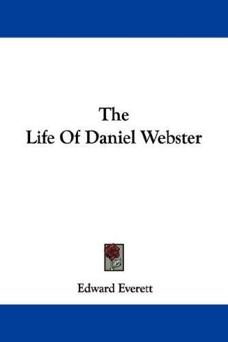 The Life Of Daniel Webster