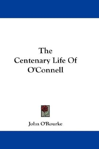 The Centenary Life Of O'Connell