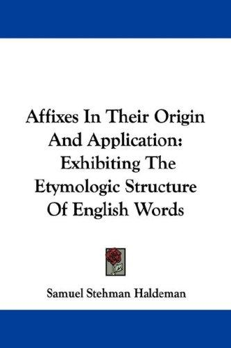 Affixes In Their Origin And Application