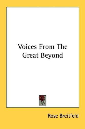 Voices From The Great Beyond by Rose Breitfeld