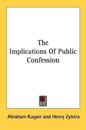 The implications of public confession by Abraham Kuyper