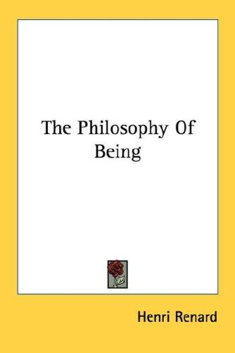 The philosophy of being by Henri Renard