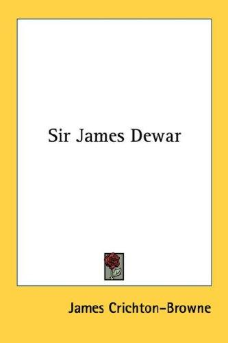 Sir James Dewar by Sir James Crichton-Browne