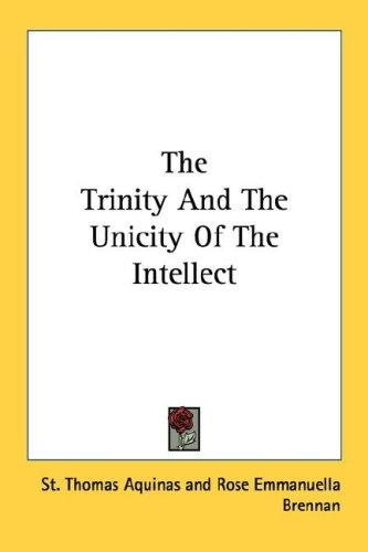 The Trinity And The Unicity Of The Intellect by Thomas Aquinas