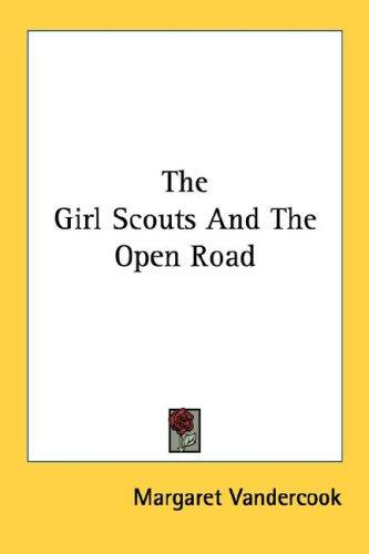 The girl scouts and the open road by Margaret O'Bannon Womack Vandercook