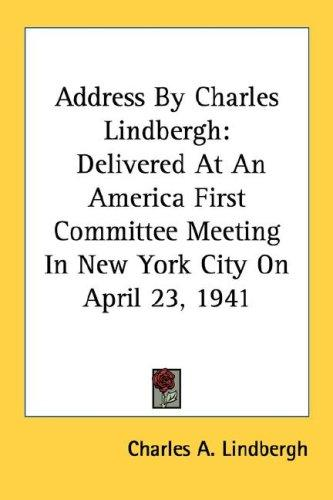 Address By Charles Lindbergh by Charles A. Lindbergh