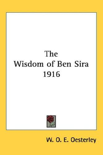 The Wisdom of Ben Sira 1916 by W. O. E. Oesterley