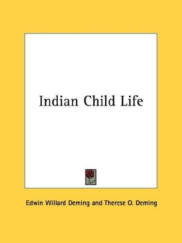 Indian child life by Therese O. Deming