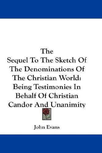 The Sequel To The Sketch Of The Denominations Of The Christian World