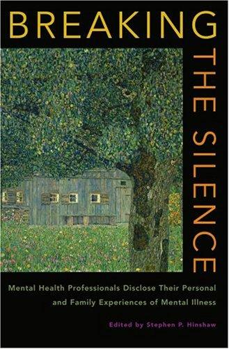 Breaking the Silence by Stephen P. Hinshaw