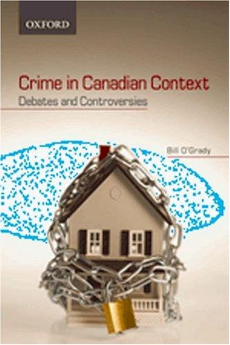 Crime in Canadian Context by William O'Grady, William O'Grady