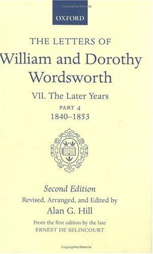 The Letters of William and Dorothy Wordsworth: Volume VII: The Later Years by William Wordsworth, Dorothy Wordsworth