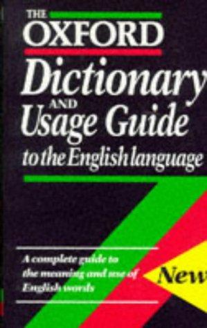 The Oxford Dictionary and Usage Guide to the English Language by Maurice Waite