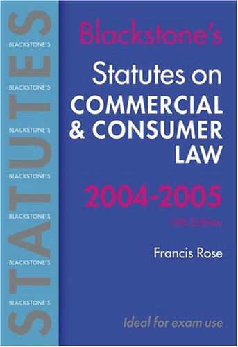 Statutes on Commercial and Consumer Law 2004-2005 (Blackstone's Statutes) by Francis D. Rose