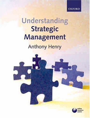 Understanding Strategic Management by Anthony Henry