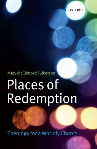 Places of Redemption by Mary McClintock Fulkerson