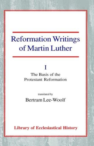 Reformation Writings of Martin Luther by Martin Luther