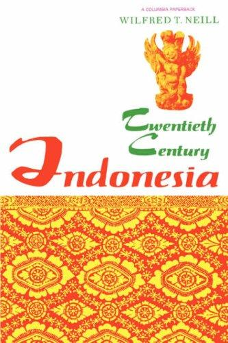 Twentieth-century Indonesia by Wilfred T. Neill