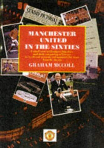 Manchester United in the Sixties by Graham McColl