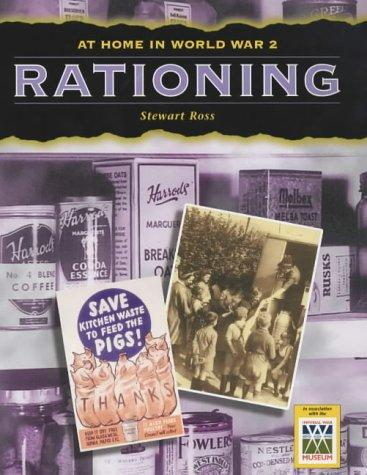 Rationing (At Home in World War II) by Ross, Stewart.