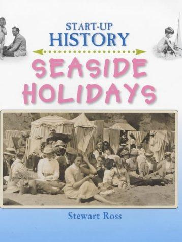 Seaside Holidays (Start-Up History) by Ross, Stewart.