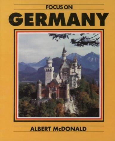 Focus on Germany (Focus on) by Albert McDonald