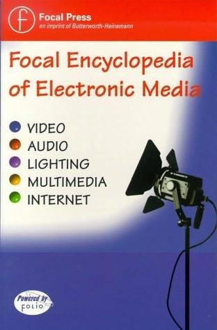 Focal Encyclopedia of Electronic Media (CD-ROM Network Version) by Christopher H. Sterling