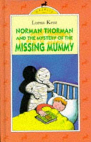 Norman Thorman and the Mystery of the Missing Mummy by Lorna Kent