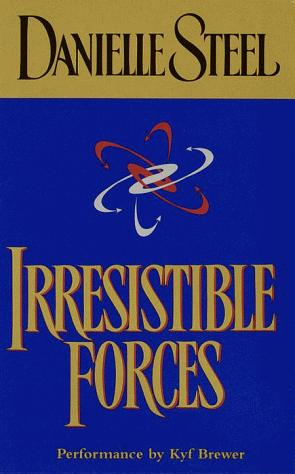Irresistible Forces (Danielle Steel)