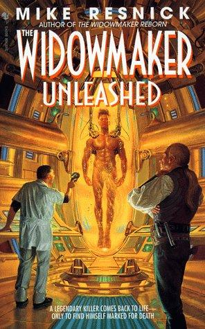 The Widowmaker Unleashed by Mike Resnick