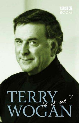 Terry Wogan, Is It Me? by Terry Wogan