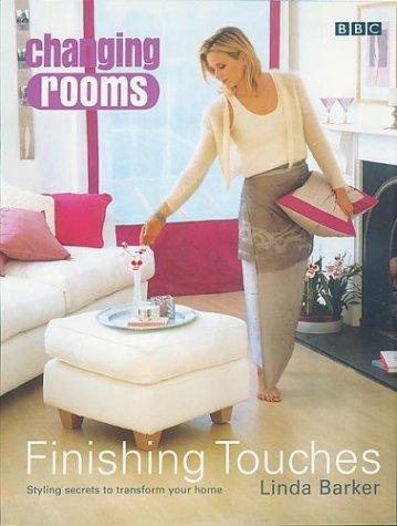 Changing Rooms: Finishing Touches by Linda Barker