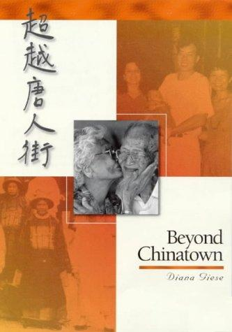 Beyond Chinatown by Diana Giese