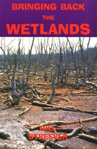 Bringing back the wetlands by Bill Streever