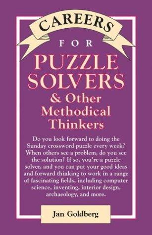 Careers for Puzzle Solvers & Other Methodical Thinkers by Jan Goldberg