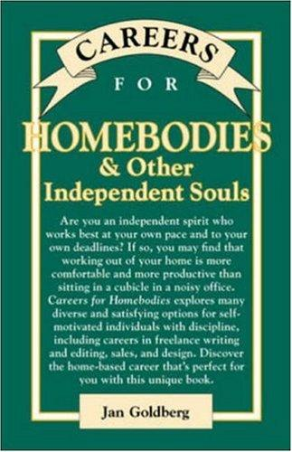 Careers for Homebodies & Other Independent Souls (Vgm Careers for You Series) by Jan Goldberg