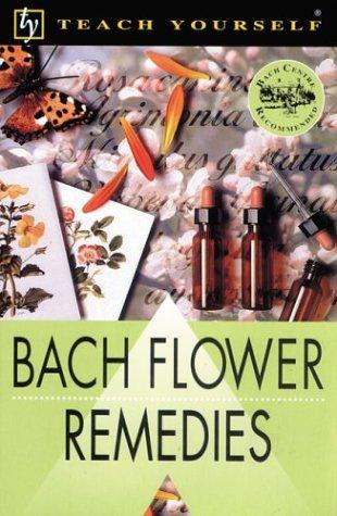 Bach Flower Remedies (Teach Yourself)