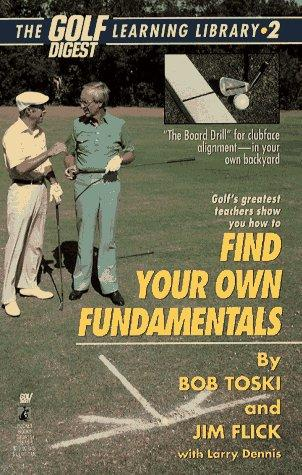 Finding Your Own Fundamentals by Bob Toski, Jim Flick