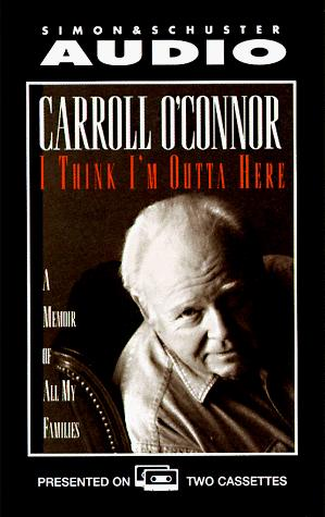 I THINK IM OUTTA HERE CASSETTE by Carroll O'connor