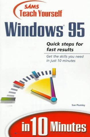 Sams teach yourself Windows 95 in 10 minutes by Sue Plumley