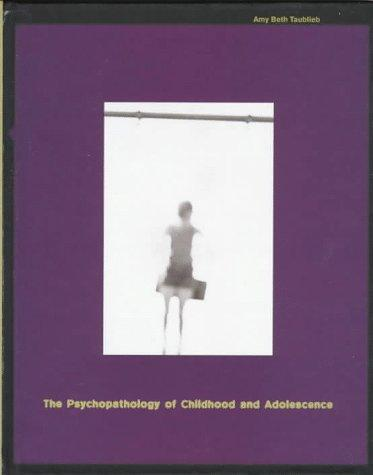 The psychopathology of childhood and adolescence by Amy Beth Taublieb