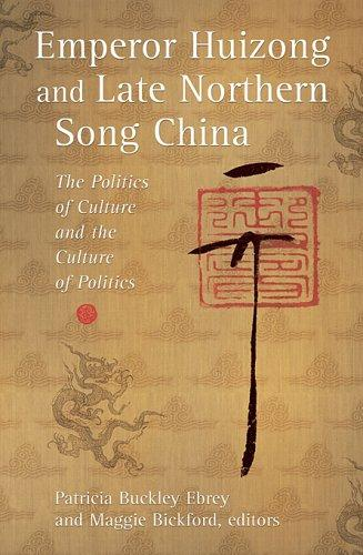 Emperor Huizong and late Northern Song China by