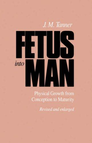 Fetus into Man by J. M. Tanner