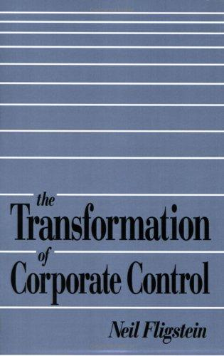 The transformation of corporate control by Neil Fligstein