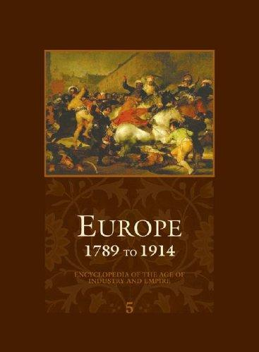 Europe - 1789 to 1914 - Encyclopedia of the Age of Industry and Empire (Europe) by John Merriman and Jay Winter