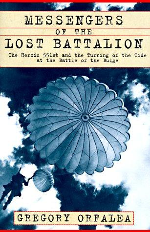 Messengers of the lost battalion by Gregory Orfalea