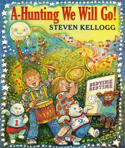 A-hunting we will go! by Kellogg, Steven.