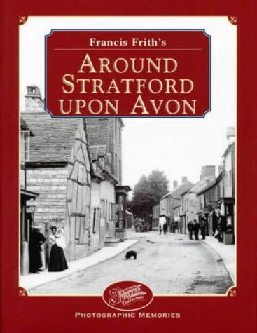Francis Frith's Around Stratford-upon-Avon by Clive Hardy