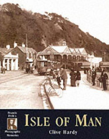 Francis Frith's Isle of Man by Clive Hardy